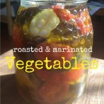 How To: Roasted and Marinated Vegetables