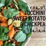 Recipe: Roast Zucchini, Sweet Potato & Chickpea Salad