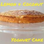 Recipe: Lemon & Coconut Yoghurt Cake