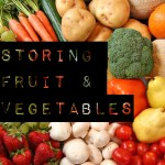 How To: Storing Fruit & Vegetables