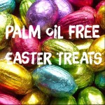 Palm Oil Free Easter Treats