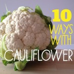 10 Ways with Cauliflower