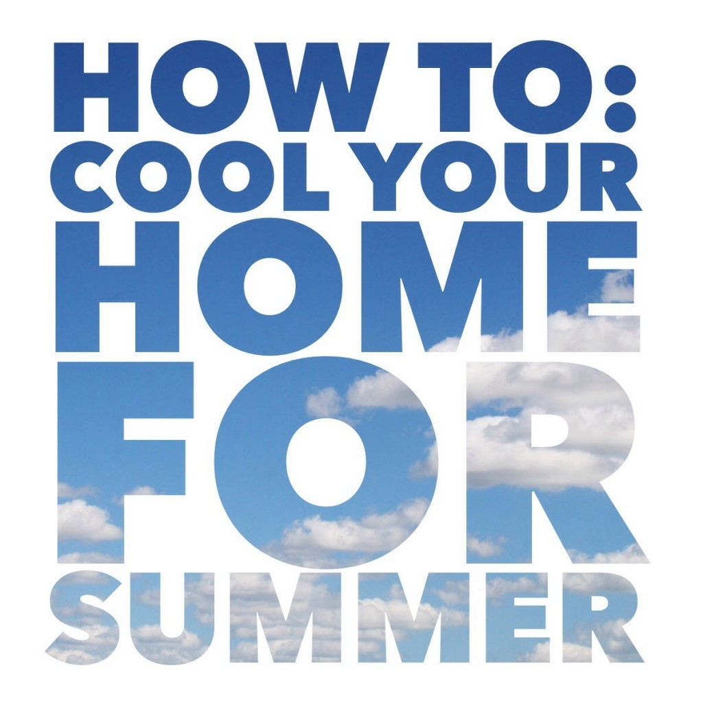 How To Cool Your Home For Summer