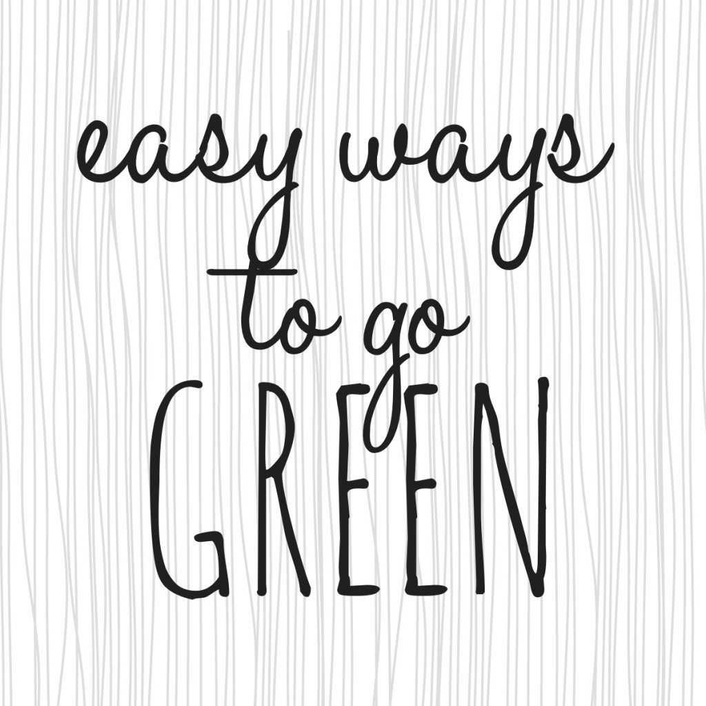 easy ways to go green