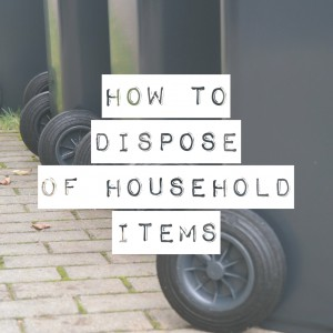 How to dispose of household items