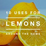 10 Uses for Lemons Around the Home