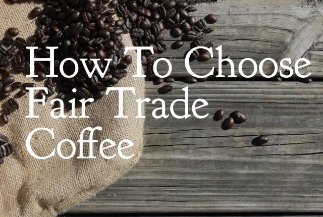 How to choose fair trade coffee