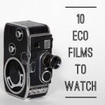 10 Eco Films to Watch