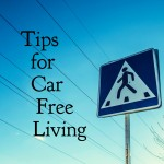 Tips for Car Free Living