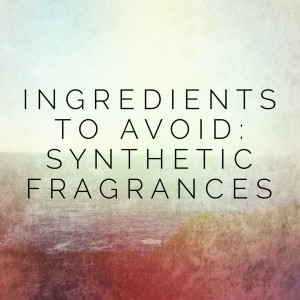 Ingredients to Avoid: Synthetic Fragrances
