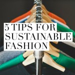 5 Tips for Sustainable Fashion