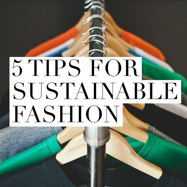 5 Tips for Sustainable Fashion | I Spy Plum Pie