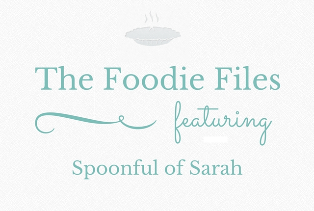 The Foodie Files - Spoonful of Sarah