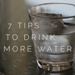 7 Tips to Drink More Water