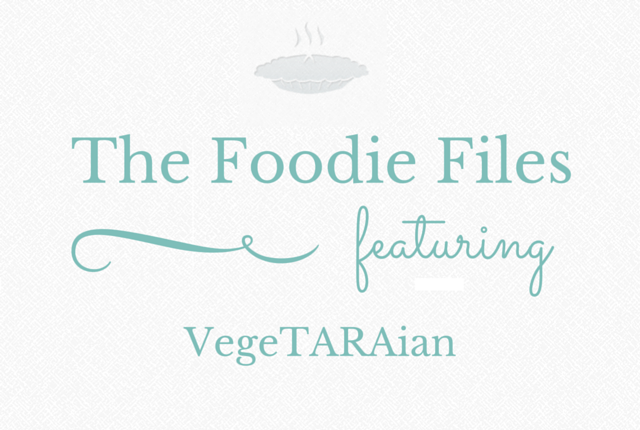 Foodie Files - VegeTARAian