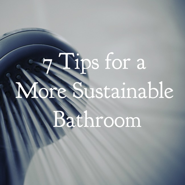 7 Tips for a More Sustainable Bathroom | I Spy Plum Pie