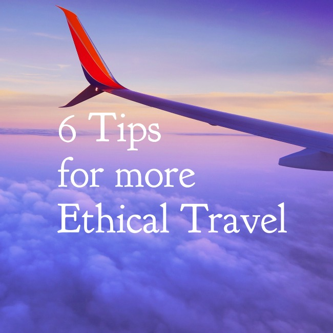 6 Tips for more Ethical Travel | I Spy Plum Pie