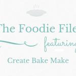 The Foodie Files: Create Bake Make