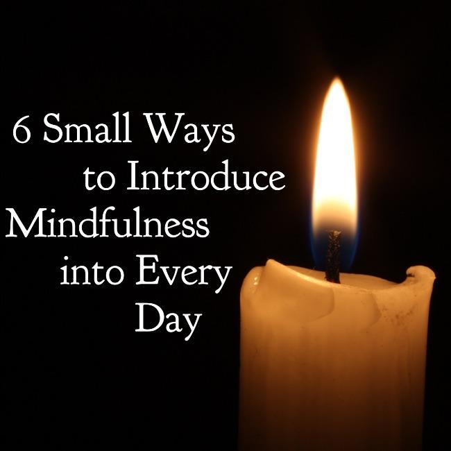6 Small Ways to Introduce Mindfulness into Every Day | I Spy Plum Pie