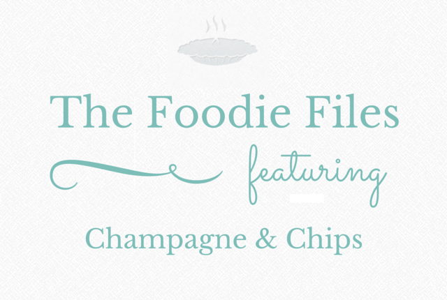 The Foodie Files - Champagne & Chips
