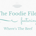 The Foodie Files – Where's The Beef