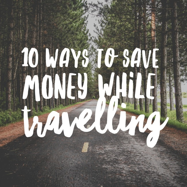 10 Ways to Save Money While Travelling | I Spy Plum Pie