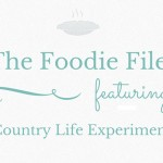 The Foodie Files – Country Life Experiment