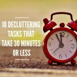 10 Decluttering Tasks That Take 30 Minutes Or Less