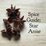 Spice Guide: Star Anise