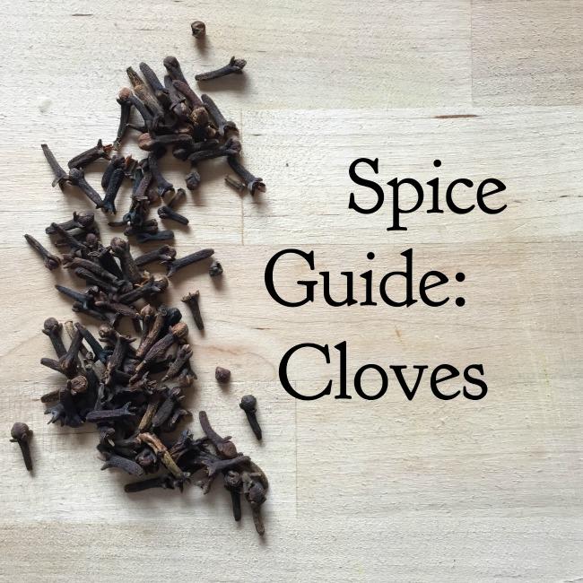 Spice Guide: Cloves   I Spy Plum Pie