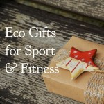 Eco Gifts for Sport and Fitness