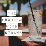 The Problem With Straws