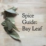 Spice Guide: Bay Leaf