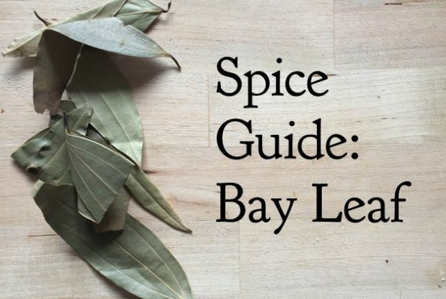 Spice Guide: Bay Leaf