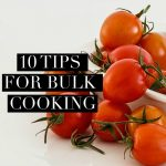 10 Tips for Bulk Cooking