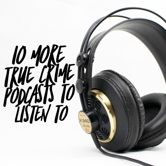 10 More True Crime Podcasts | I Spy Plum Pie