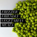 Freezer Friendly Vegetarian Meals