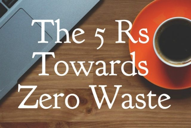 The 5 Rs Towards Zero Waste | I Spy Plum Pie