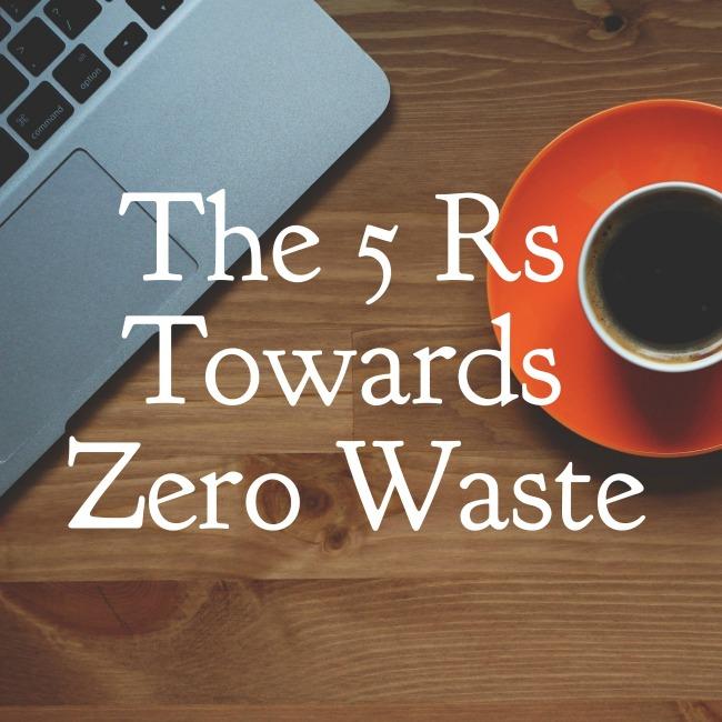 The 5 Rs Towards Zero Waste | I Spy Plum Pie