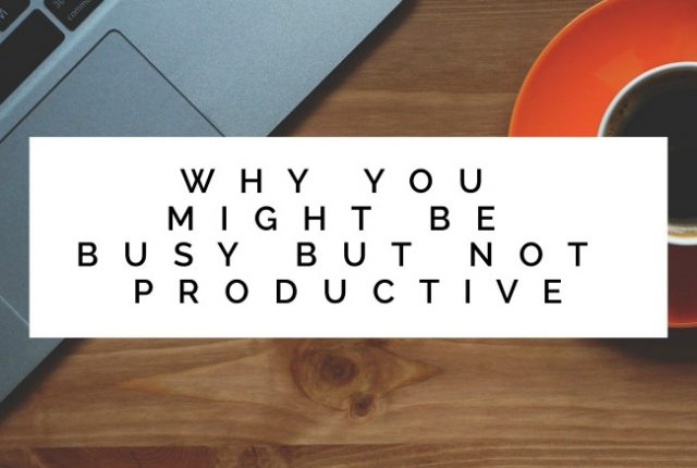 Why you might be busy but not productive | I Spy Plum Pie