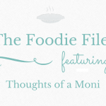 The Foodie Files: Thoughts of a Moni