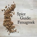Spice Guide: Fenugreek
