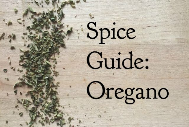 Spice Guide: Oregano | I Spy Plum Pie