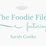 The Foodie Files: Sarah Cooks