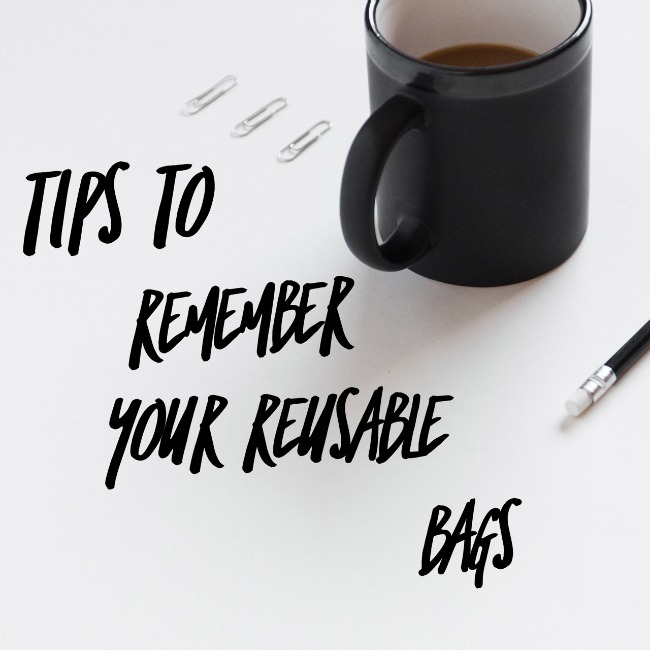 Tips to remember your reusable bags | I Spy Plum Pie