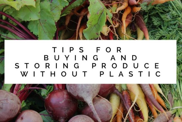 Tips for Buying and Storing Produce Without Plastic | I Spy Plum Pie