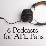 6 Podcasts for AFL Fans