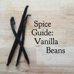 Spice Guide: Vanilla Beans