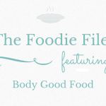 The Foodie Files: Body Good Food