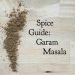 Spice Guide: Garam Masala